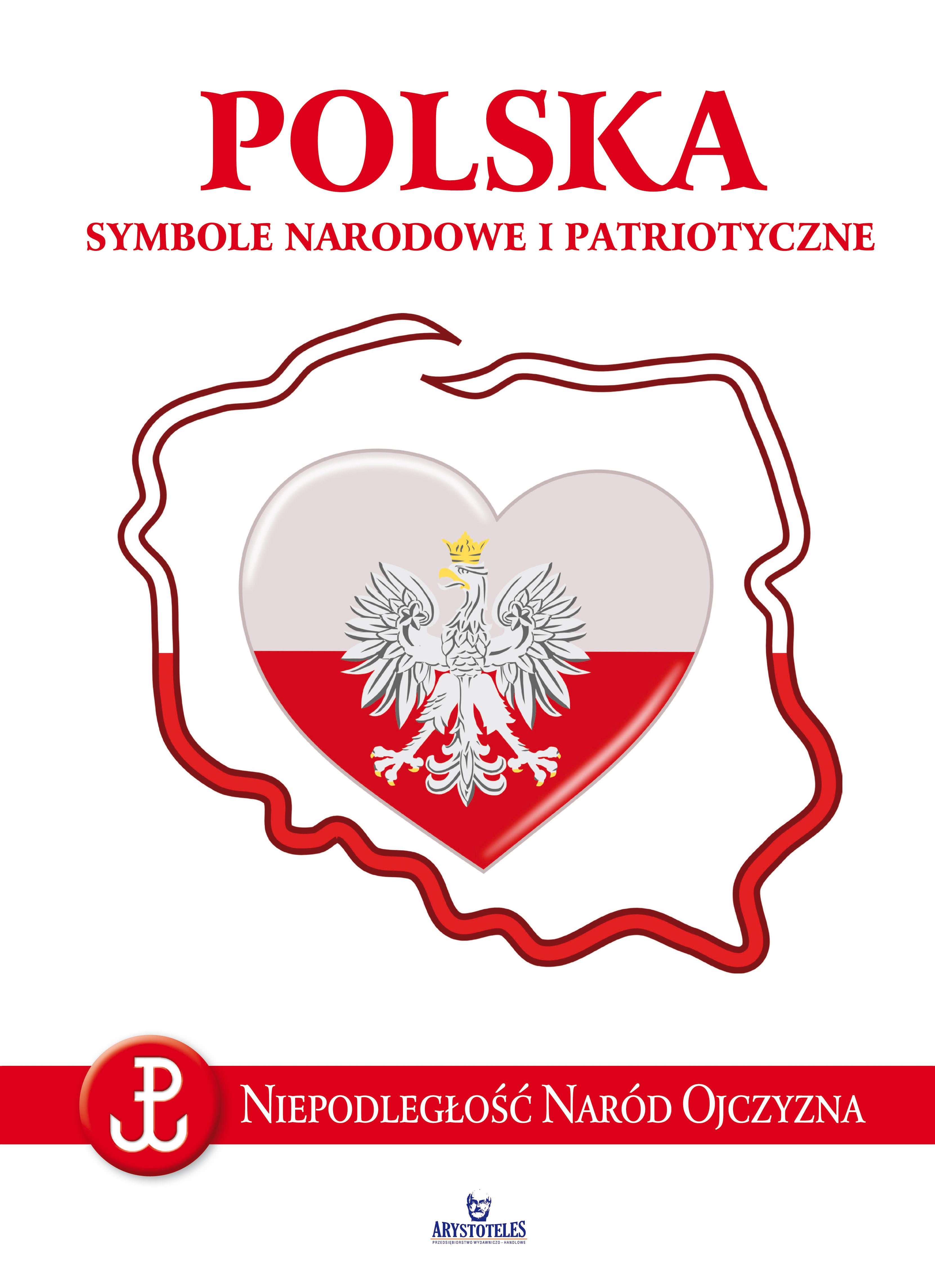 Polska Symbole Narodowe I Patriotyczne Wydawnictwo Arystoteles